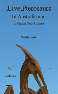 cover of nonfiction cryptozoology book about modern living pterosaurs